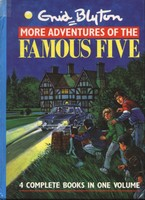 More Adventures of The Famous Five (4 Complete Books in One Volume)